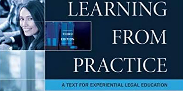 Wortham, Scherr, Maurer and Brooks Learning from Practice: A Text for Experiential Legal Education, 3rd Edition